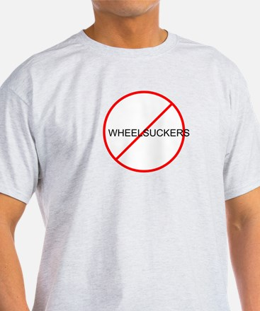 No Wheelsuckers T-Shirt