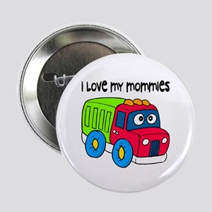 #10 I Love My Mommies Button