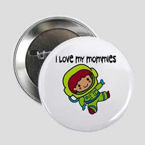 #8 I Love My Mommies Button