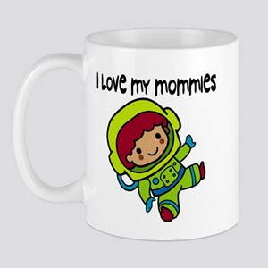 #8 I Love My Mommies Mug