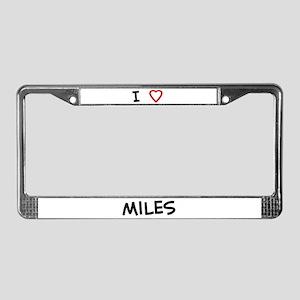 I Love miles License Plate Frame