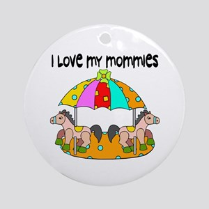#3 I Love My Mommies Ornament (Round)