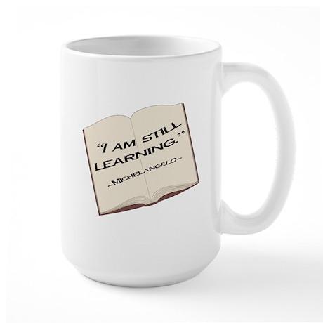 I'm still learning. Large Mug