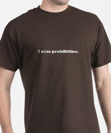 """I miss prohibition"""