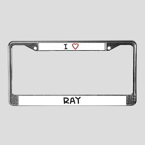 I Love Ray License Plate Frame