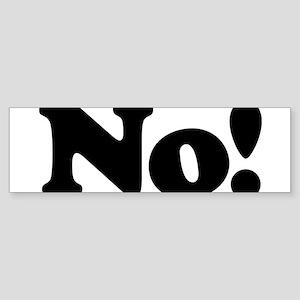 No! Bumper Sticker