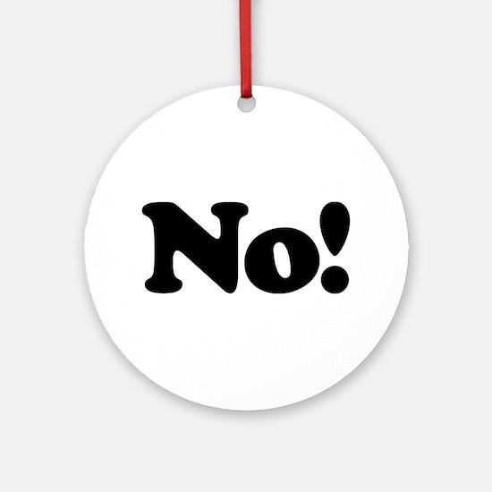 No! Ornament (Round)
