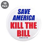 "Kill The Bill 3.5"" Button (10 pack)"