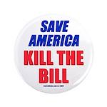 """Kill The Bill 3.5"""" Button"""