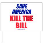 Kill The Bill Yard Sign