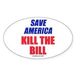 Kill The Bill Oval Sticker
