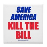 Kill The Bill Tile Coaster
