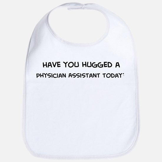 Hugged a Physician Assistant Bib