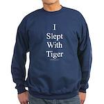 I Slept With Tiger Sweatshirt (dark)
