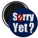 """Sorry Yet? 2.25"""" Magnet (100 pack)"""