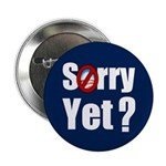 """Sorry Yet? 2.25"""" Button (100 pack)"""