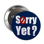 """Sorry Yet? 2.25"""" Button"""