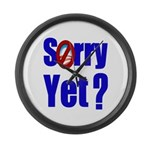 Sorry Yet? Large Wall Clock