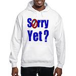Sorry Yet? Hooded Sweatshirt