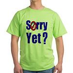 Sorry Yet? Green T-Shirt