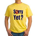 Sorry Yet? Yellow T-Shirt