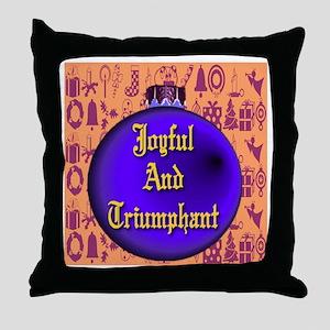 Joyful and Triumphant Throw Pillow