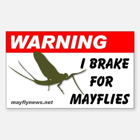 Warning I Brake for Mayflies - Decal