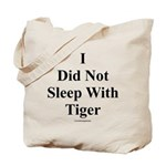 I Did Not Sleep With Tiger Tote Bag