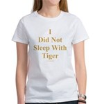 I Did Not Sleep With Tiger Women's T-Shirt