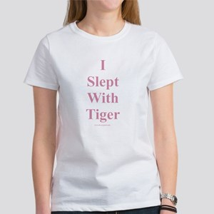 I Slept With Tiger Women's T-Shirt