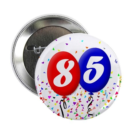 "85th Birthday 2.25"" Button (10 pack)"