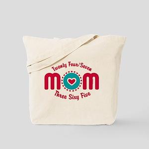 24-7-365 Mom Tote Bag