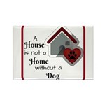 A House is not a Home without a Dog Magnets