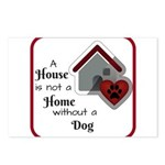 A House is not a Home without a Dog Postcards (Pac