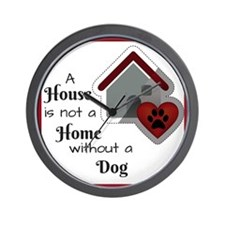 A House is not a Home without a Dog Wall Clock