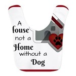 A House is not a Home without a Dog Polyester Baby