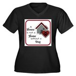 A House is not a Home without a Dog Plus Size T-Sh