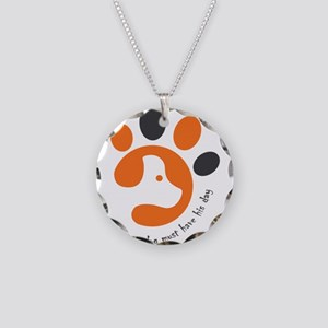 Every dog must have his day Necklace Circle Charm
