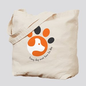 Every dog must have his day Tote Bag