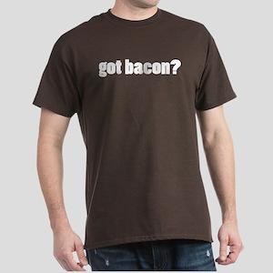 got bacon? Dark T-Shirt