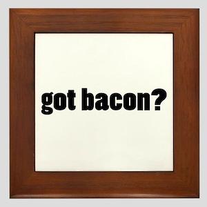 got bacon? Framed Tile