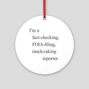 I'm a reporter Ornament (Round)