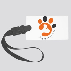 Every dog must have his day Large Luggage Tag