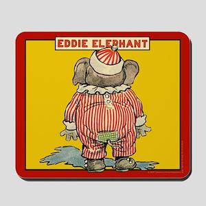 Behind EDDIE ELEPHANT Mousepad