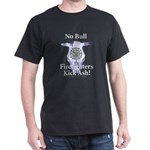 No Bull Firefighters Kick Ash! Black T-Shirt