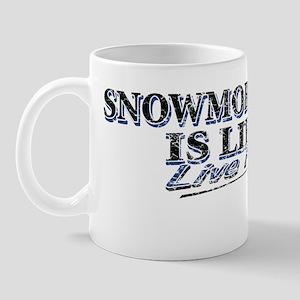 Snowmobiling is Life Live IT Mug