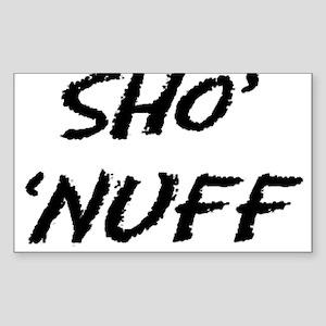Sho' 'Nuff Rectangle Sticker