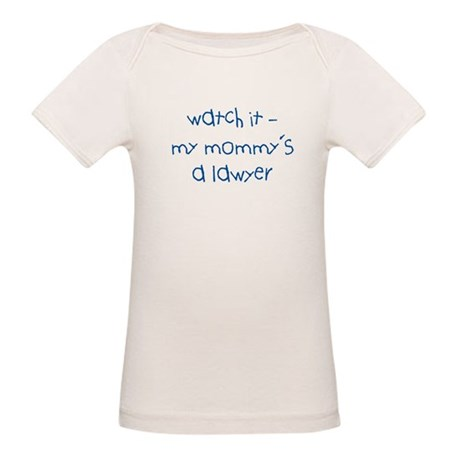 Watch It -My Mommy's a Lawyer Organic Baby T-Shirt