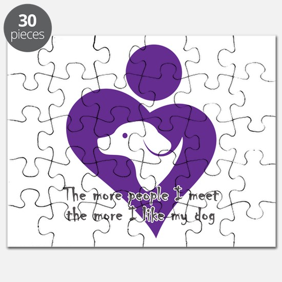 The more people I meet the more i like my d Puzzle