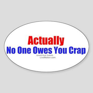 No One Owes You Crap - Oval Sticker